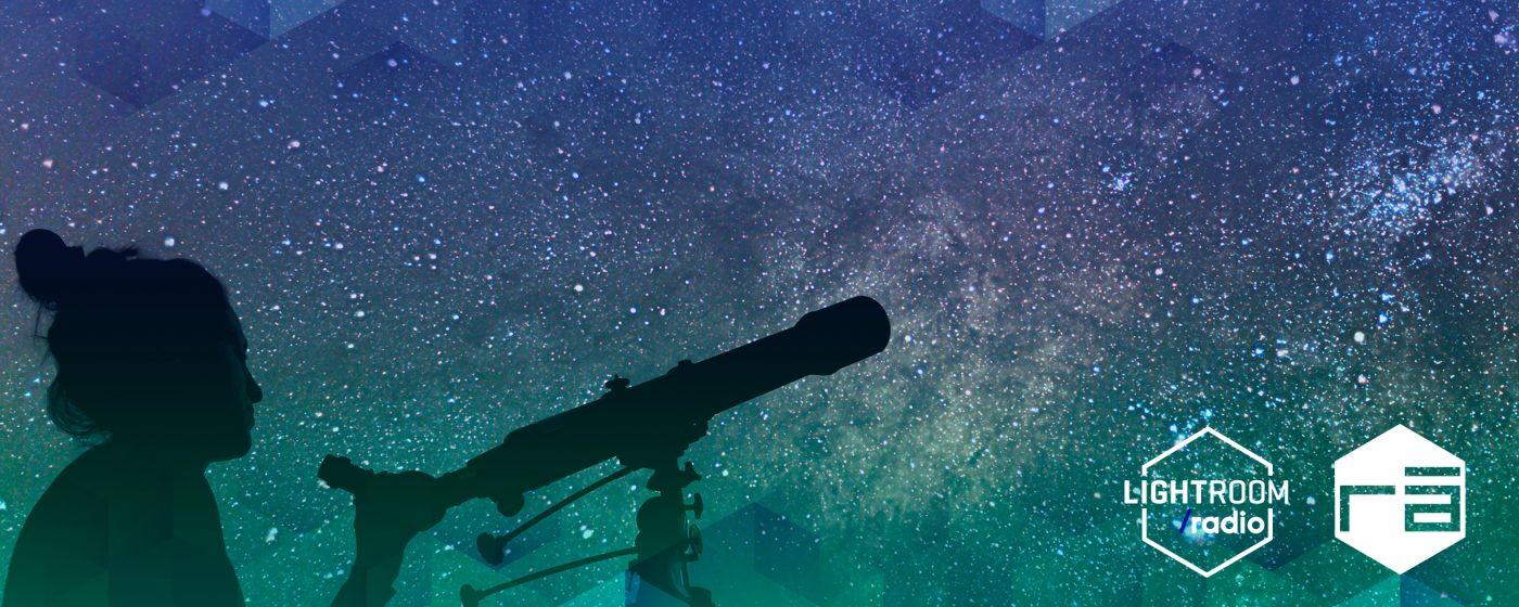 LightroomRADIO - (Re) Descubriendo el Universo